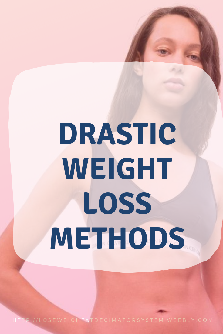 Extreme fat loss methods