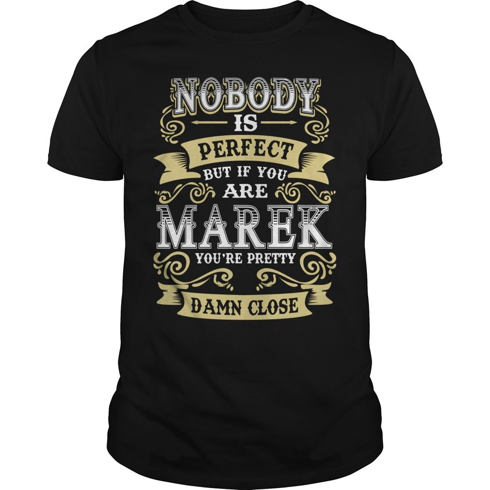 MAREK shirt  Nobody is perfect But if you are MAREK youre pretty damn close  MAREK Tee Shirt MAREK Hoodie MAREK Family MAREK Tee MAREK Name #gift #ideas #Popular #Everything #Videos #Shop #Animals #pets #Architecture #Art #Cars #motorcycles #Celebrities #DIY #crafts #Design #Education #Entertainment #Food #drink #Gardening #Geek #Hair #beauty #Health #fitness #History #Holidays #events #Home decor #Humor #Illustrations #posters #Kids #parenting #Men #Outdoors #Photography #Products #Quotes…