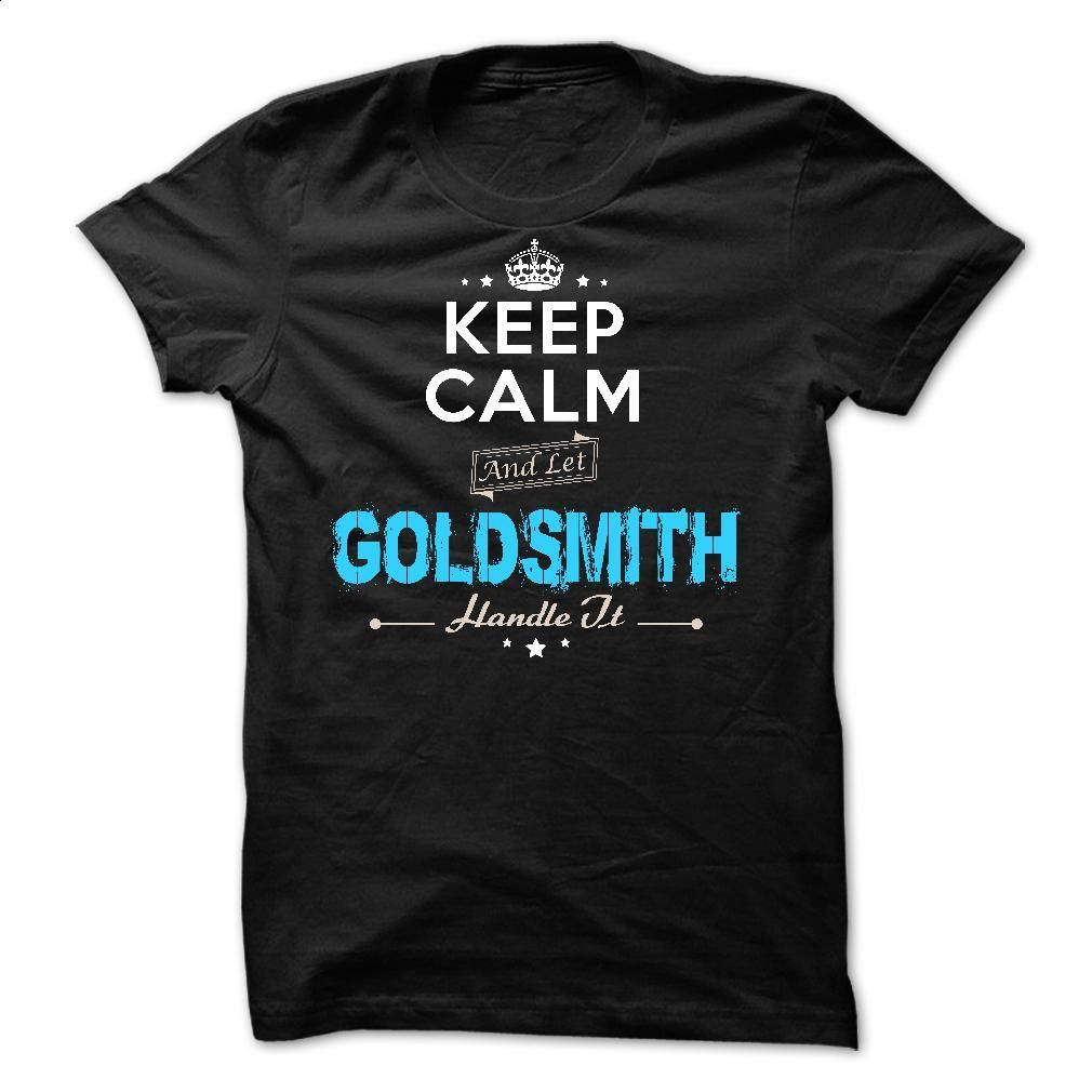 If your name is GOLDSMITH then this is just for you T Shirt, Hoodie, Sweatshirts - custom t shirt #teeshirt #clothing