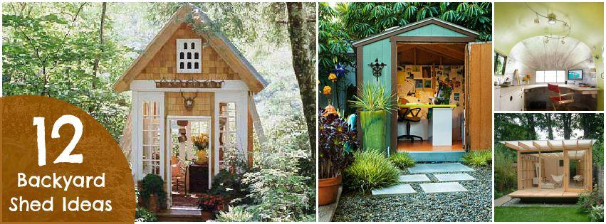 Turn a Backyard Shed into a Creative Space 12 Ideas