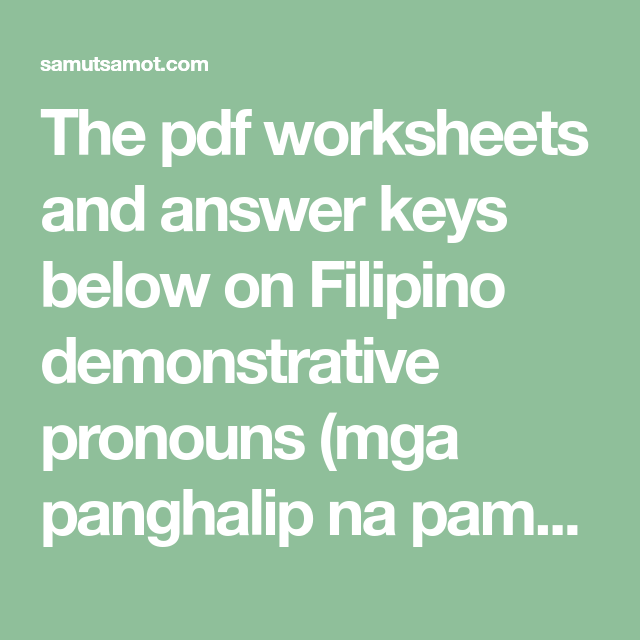 The Worksheets And Answer Keys Below On Filipino