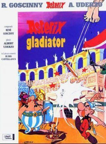 Asterix Gladiator Latin Edition The Adventures Of Asterix French Asterix Or Asterix Le Gaulois Is A Series Comic Book Writing Comics Comic Book Covers