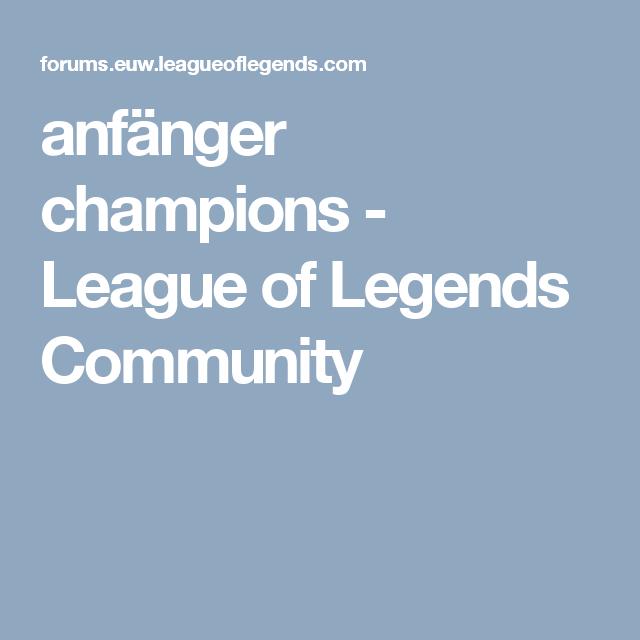 Anfänger Champions League Of Legends Community Lol Lol