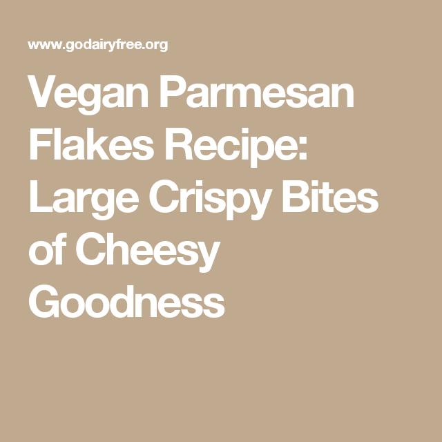 Vegan Parmesan Flakes Recipe: Large Crispy Bites of Cheesy Goodness