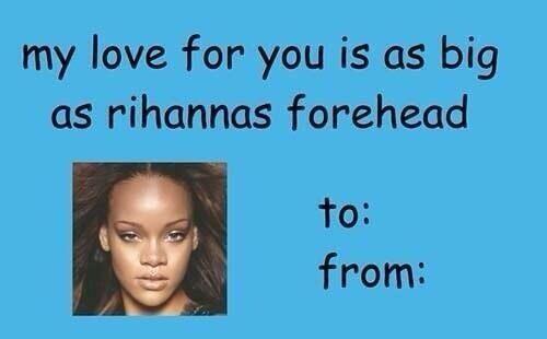 Rihanna Valentines Day Jokes Valentines Day Memes Funny Valentines Cards