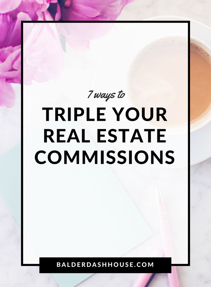 7 Amazing Ways to Triple Your Real Estate Commissions