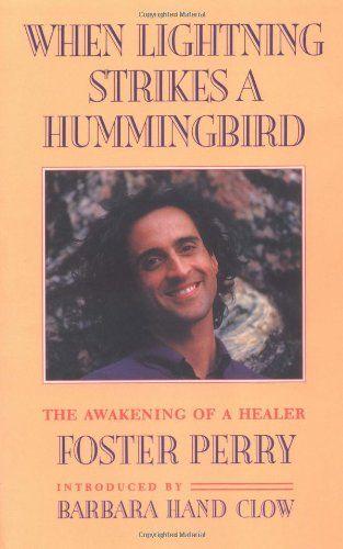 When Lightning Strikes a Hummingbird: The Awakening of a Healer http://www.deals-store.org/264/when-lightning-strikes-a-hummingbird-the-awakening-of-a-healer/