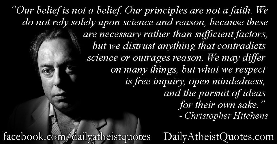 Christopher Hitchens Our Principles Are Not A Faith