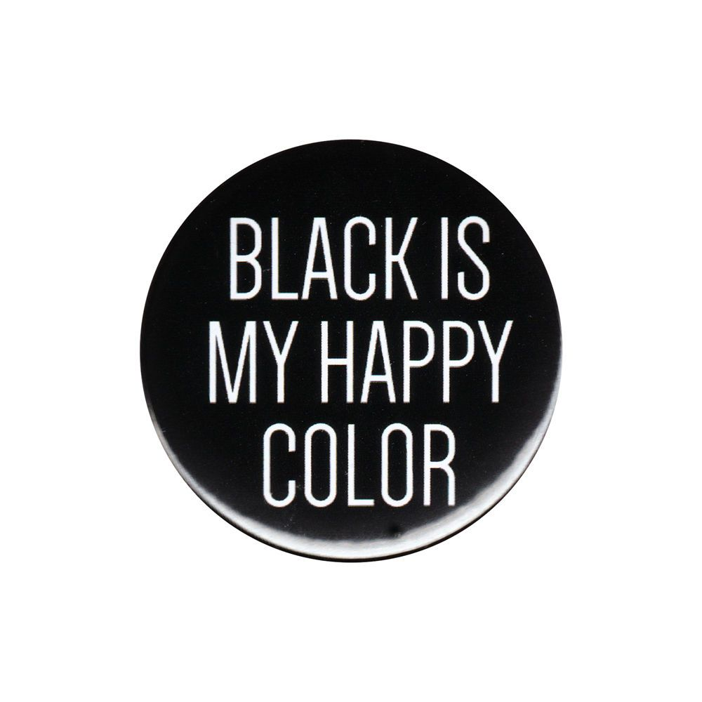 Black Is My Happy Color Pinback Button Badge Pin 44mm Funny Slogan