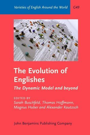 The evolution of Englishes : the dynamic model and beyond / edited by Sarah Buschfeld ... [et al.] Publicación 	Amsterdam ; Philadelphia : John Benjamins, cop. 2014