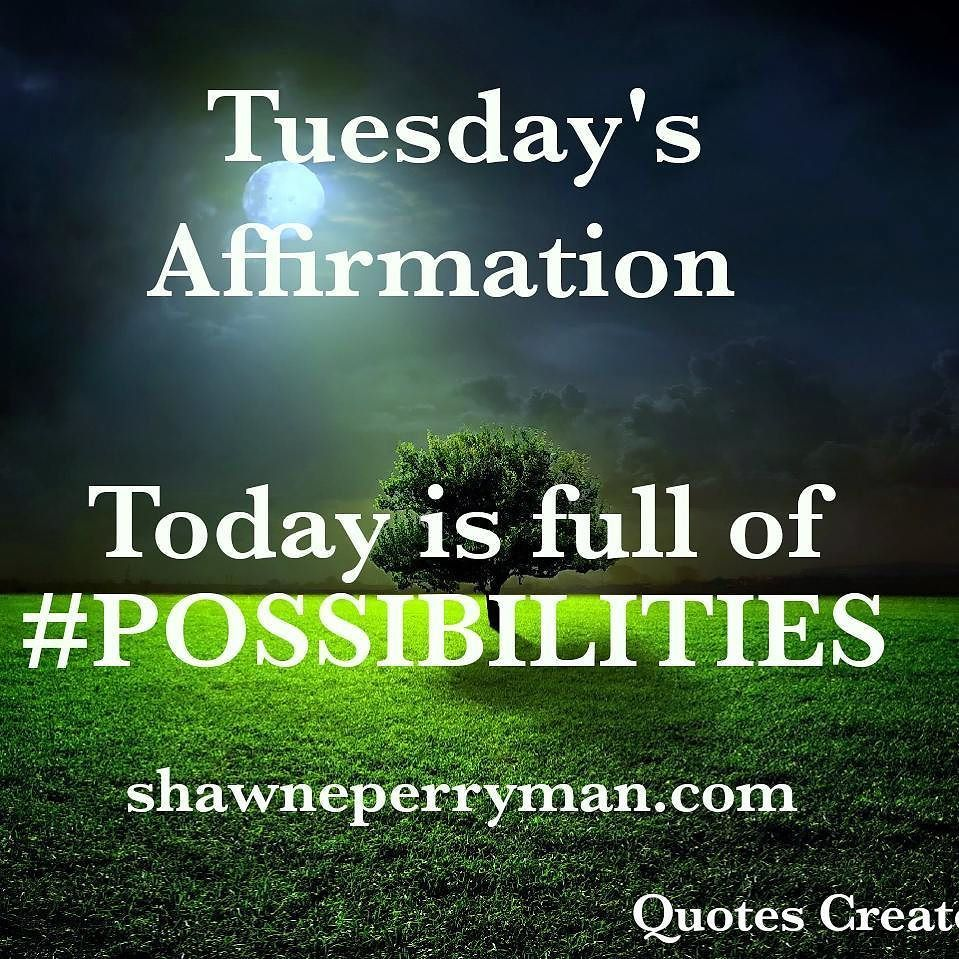 Tuesday Morning Inspirational Quotes: Good Tuesday Morning. Repeat After Me Today Is Full Of