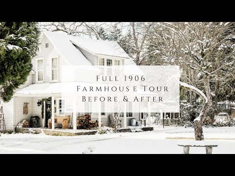 Full 1906 Farmhouse Tour Before & After