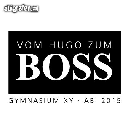 abispr che ideen und layouts f r abimottos 2015 bei vom hugo zum boss abitur. Black Bedroom Furniture Sets. Home Design Ideas