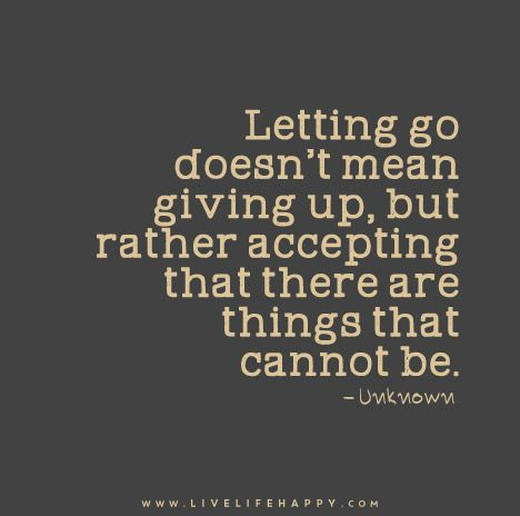 Letting Go Doesn't Mean Giving Up | Life Quotes | Quotes ...