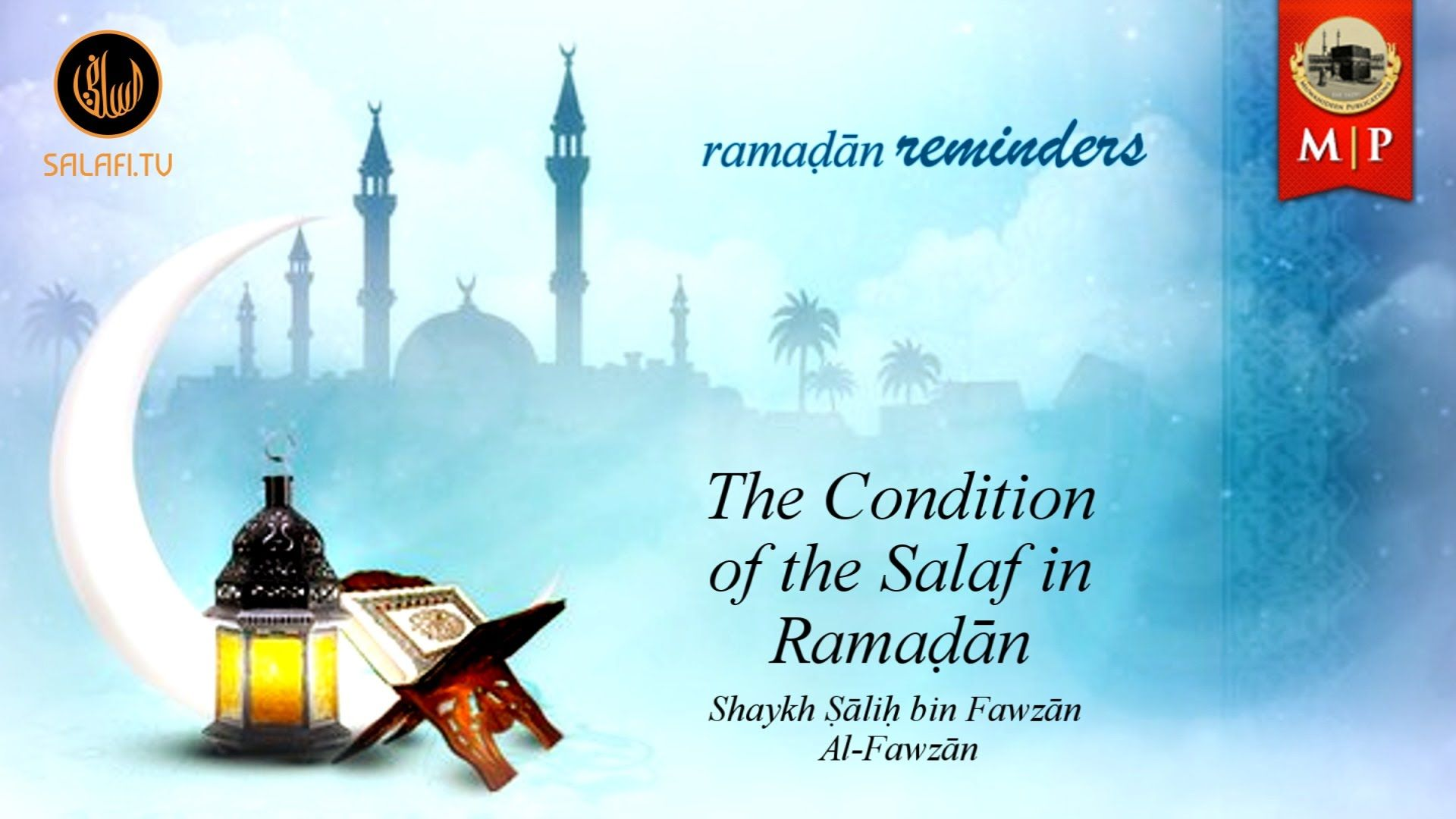 Ramaḍān Reminders #1 | The Condition of the Salaf in Ramaḍān - YouTube