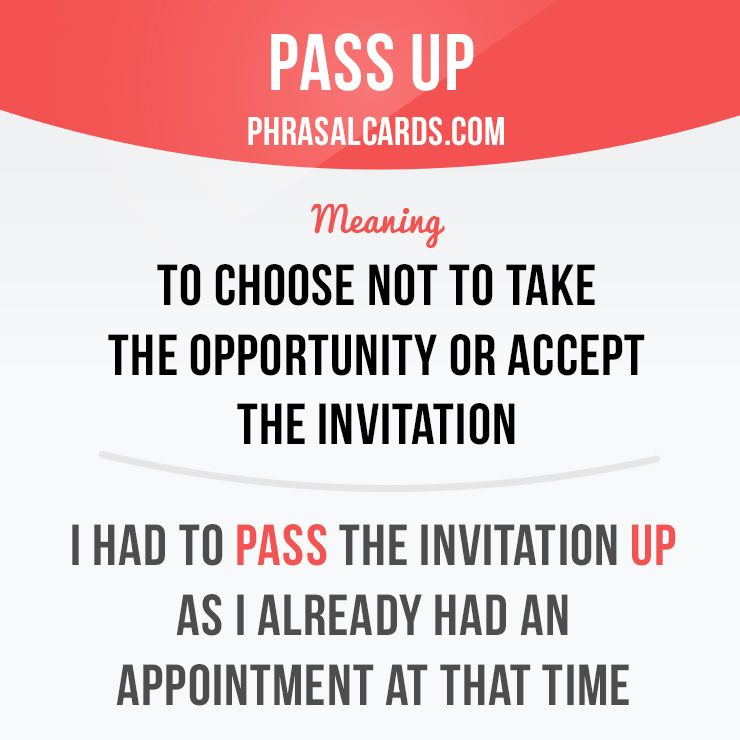 Pass up means to choose not to take the opportunity or accept the ingls vocabulrio lngua ingls aprender ingls frase verbos aprendendo ingles de vrias vocabulary tests language vocabulary phrasal verb stopboris Images