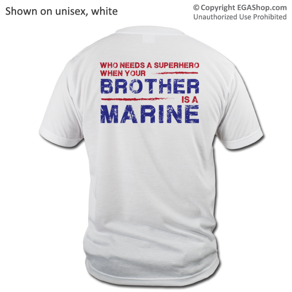 5982197c Who needs a superhero when your brother / son / daughter / husband / dad /  etc is a Marine? An EGA Shop exclusive found ONLY at www.EGAshop.com