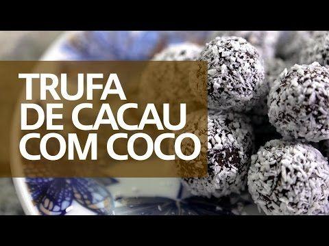 Trufa de Cacau com Coco - Comer, Treinar e Amar - YouTube