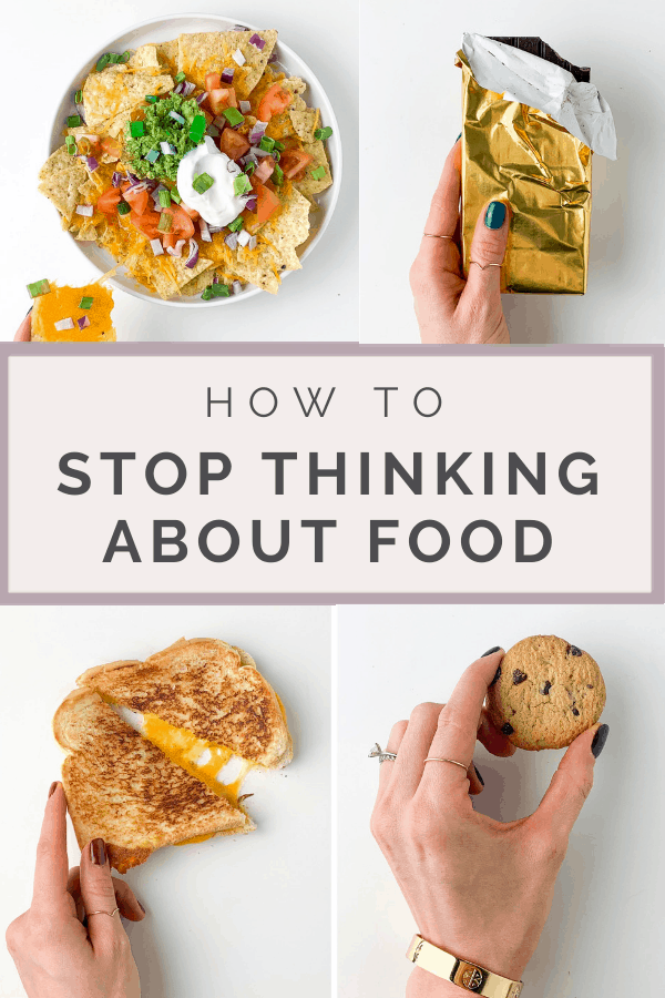 How To Stop Thinking About Food Food Intuitive Eating Food And Thought