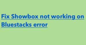 how to put showbox on bluestacks