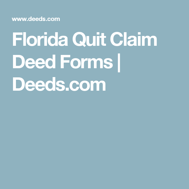 Florida Quit Claim Deed Forms  DeedsCom  For Sale