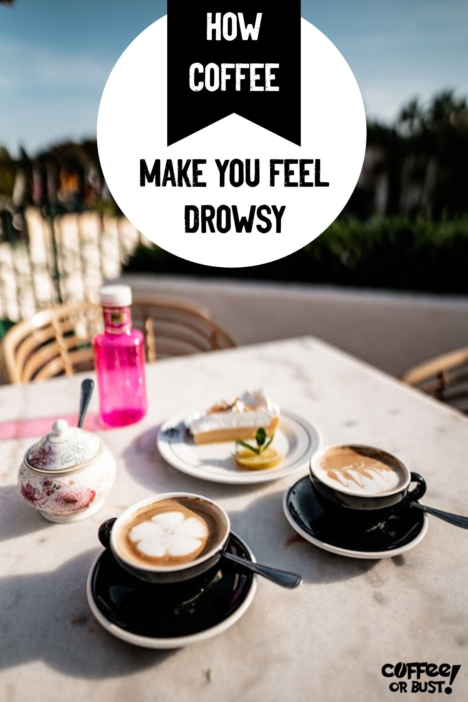 Feeling Sleepy After Coffee Learn How Caffeine Can Make You Tired Coffee Or Bust Sugary Coffee Drinks Coffee Drinks How Are You Feeling