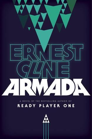 Book Review Armada By Ernest Cline Ready Player One Armada Book Armada Ernest Cline