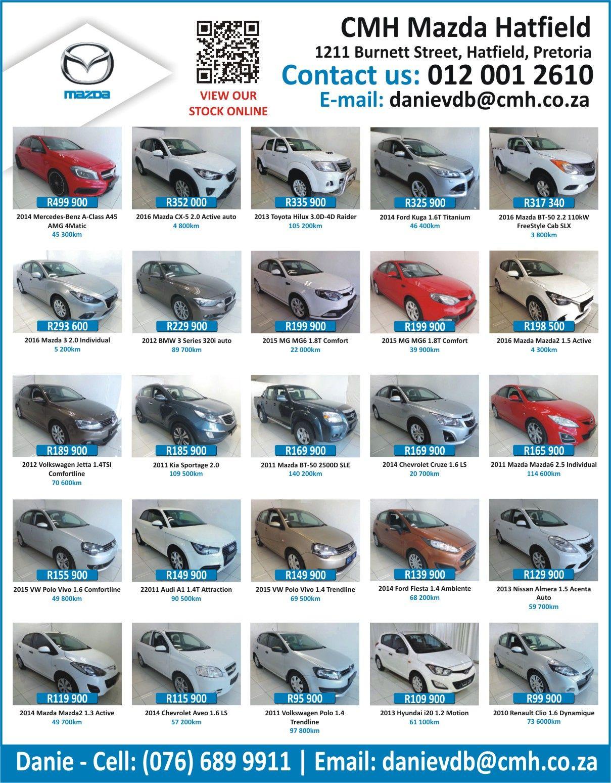 Cmh Mazda Hatfield Contact Us 012 001 2610 Email Danievdb Cmh Co Za Danie Cell 076 689 9911 Http Www Autofind Co Za Mazda Hatfi Hatfield Bmw Series Mazda