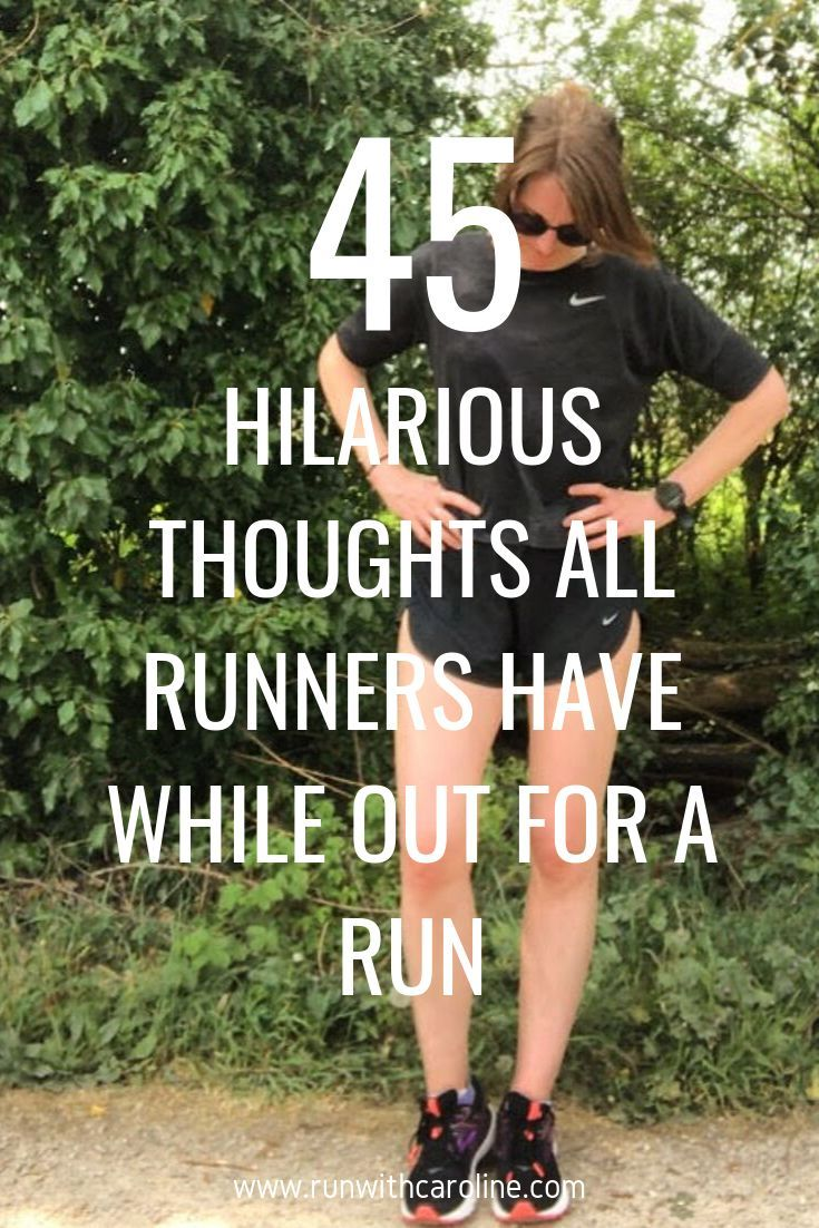 45 thoughts every runner has while out for a run
