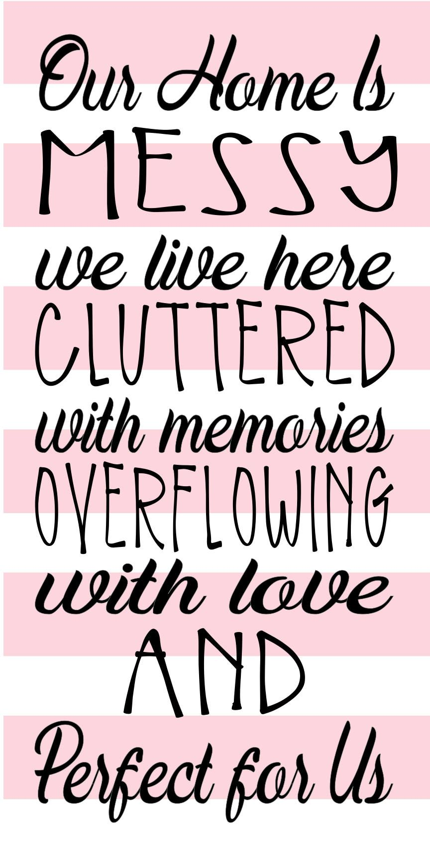 Download Our home is messy we live here cluttered with memories ...