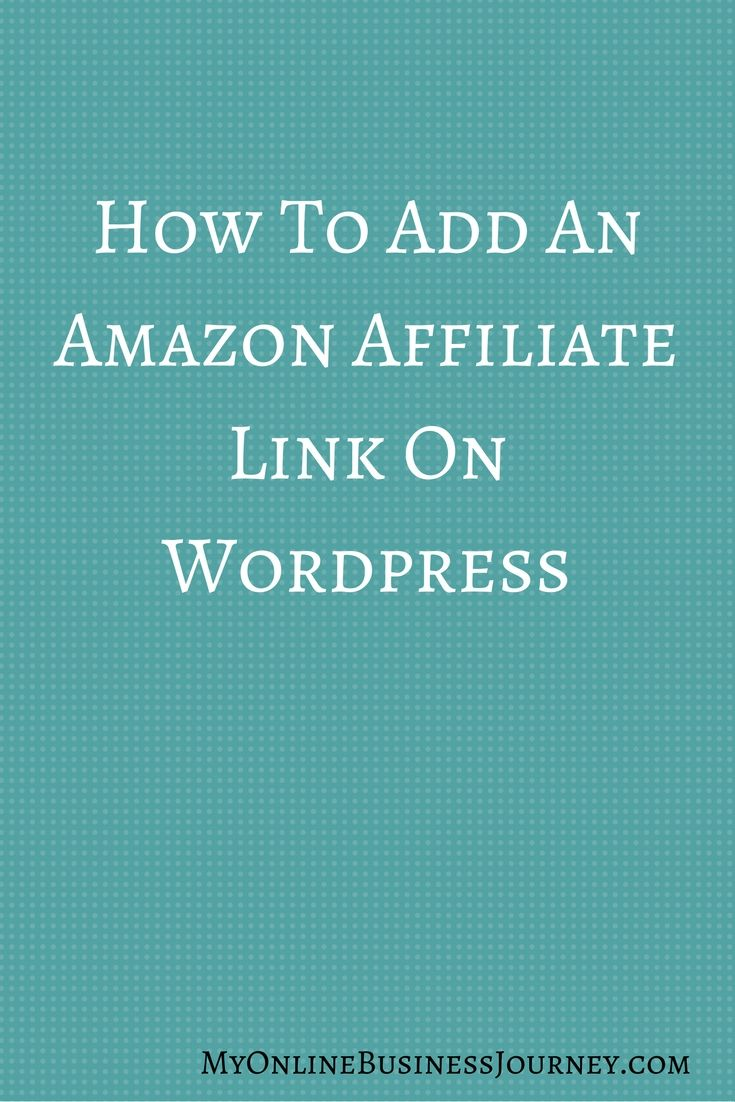 How To Add An Amazon Affiliate Link In Wordpress | Best Of