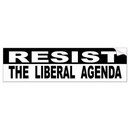 Resist the liberal agenda bumper sticker craft supplies diy custom design supply special