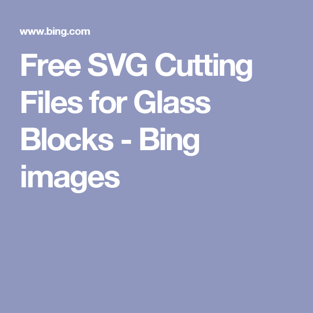Free SVG Cutting Files for Glass Blocks - Bing images | Scanncut