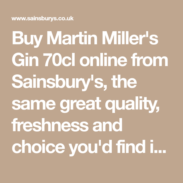 Buy Martin Miller S Gin 70cl Online From Sainsbury S The Same