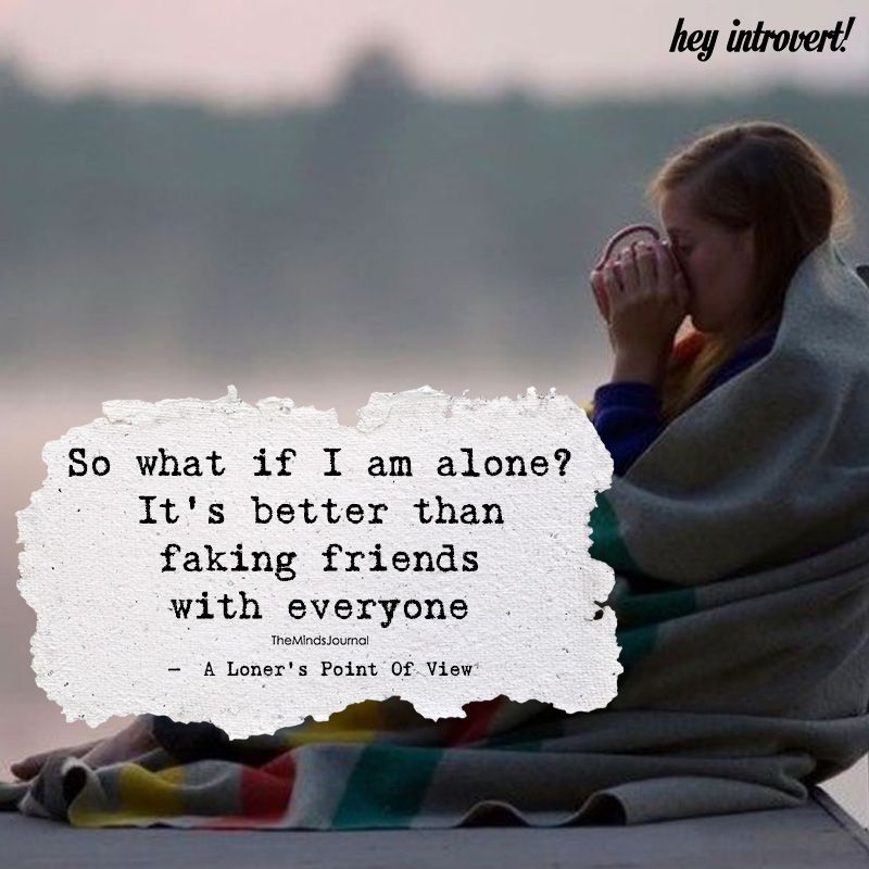 So What If I Am Alone Q U O T E S Pinterest Quotes Lonely