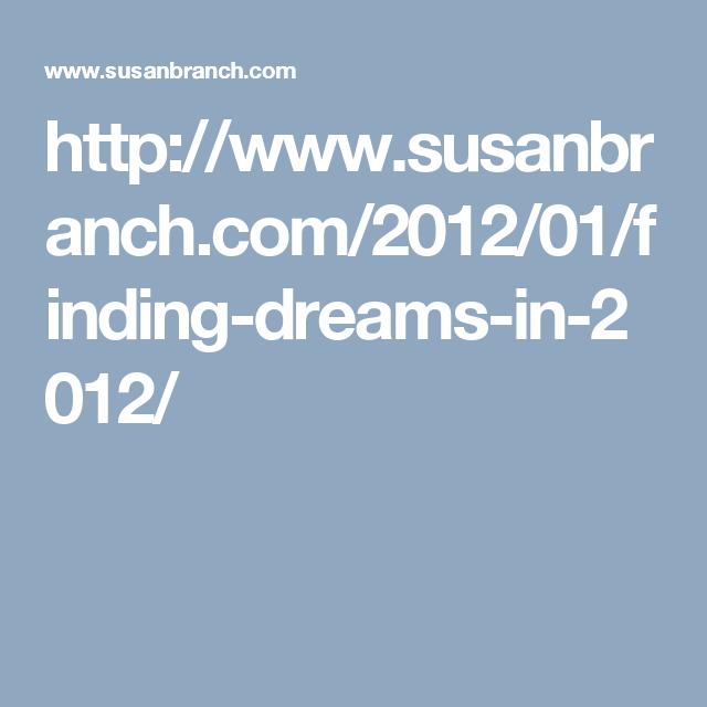 http//wwwsusanbranch/2012/01/findingdreamsin2012