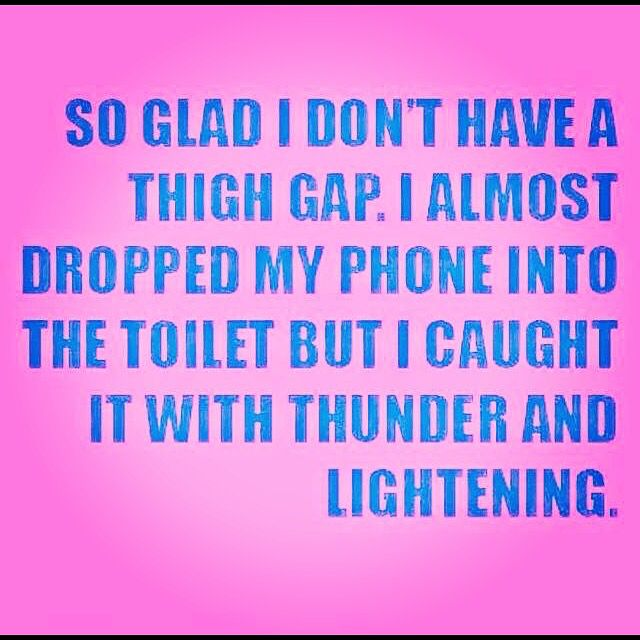I'll never have a thigh gap!  At least it comes in handy!   https://www.facebook.com/cheneilTthefitNP