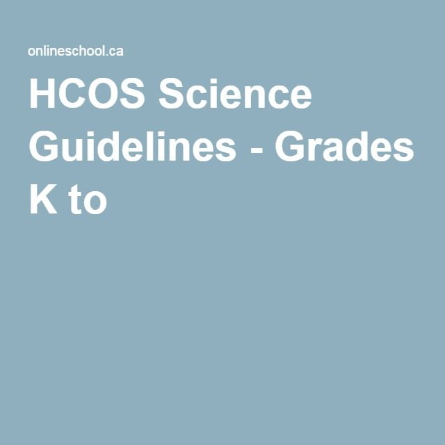 HCOS Science Guidelines - Grades K to 9