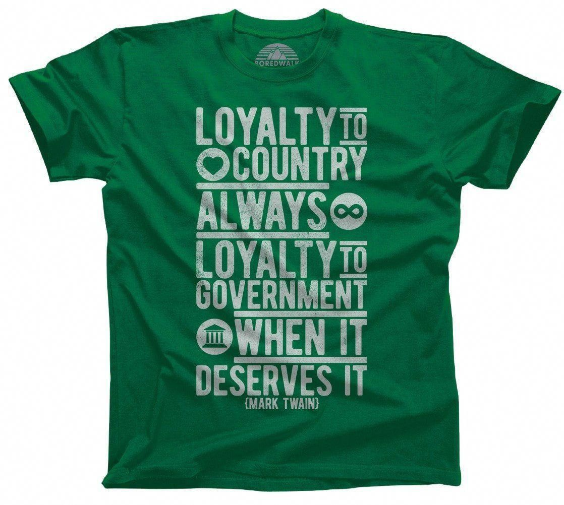 Men S Loyalty To Country Always Loyalty To Government When It Deserves It Mark Twain Quote T Shirt This Mark Twain Quote Mark Twain Quotes Mens Tshirts Men