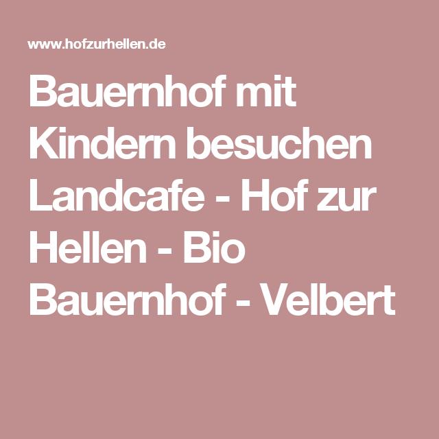 Bauernhof mit Kindern besuchen Landcafe - Hof zur Hellen - Bio Bauernhof - Velbert
