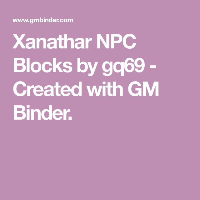 Xanathar NPC Blocks By Gq69