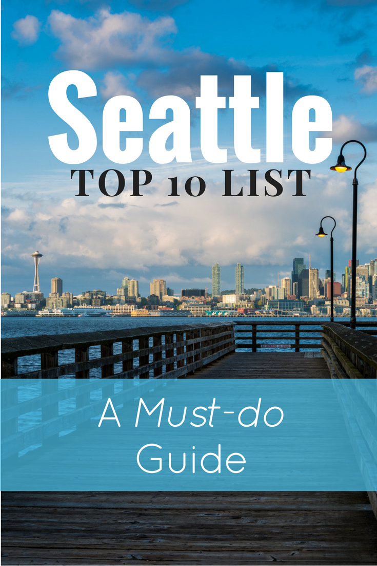 A Guide To The Top 10 Things Do In Seattle