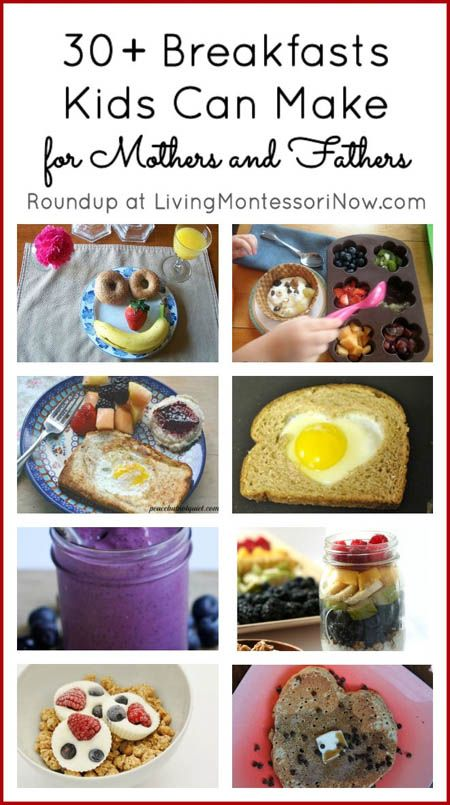 Montessori Monday 30 Breakfasts Kids Can Make For Mothers And Fathers Breakfast For Kids Kids Birthday Food Kids Meals