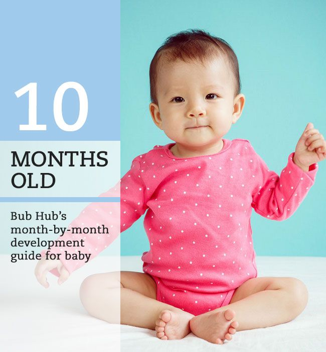 What can you expect when your baby is ten months old? What should be  happening