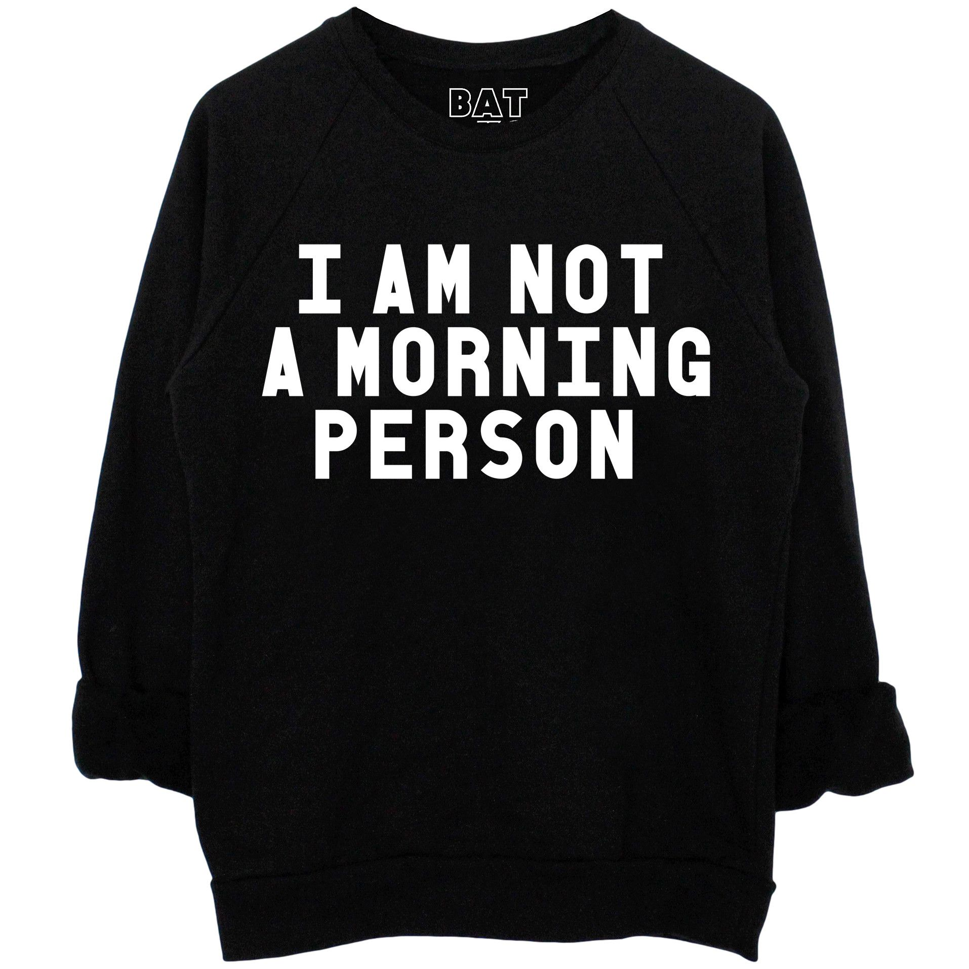 Women's White and Black I Am Not A Morning Person Slogan Sweatshirt – BATOKO