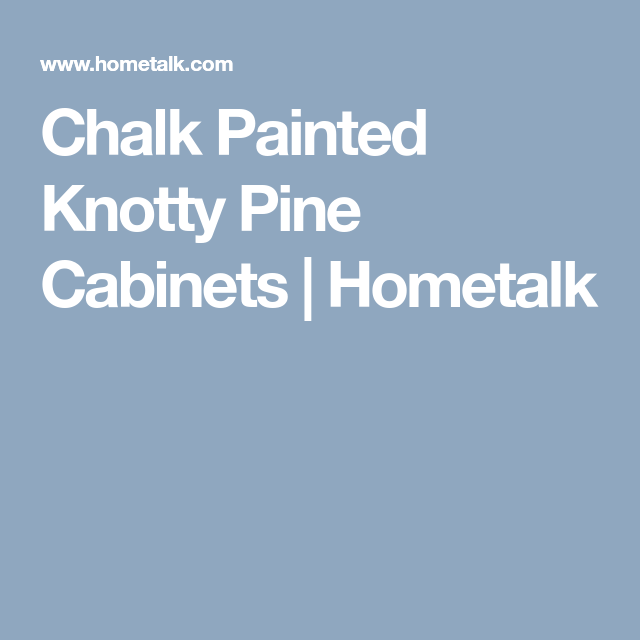 Knotted Oak Kitchen Cabinets: Chalk Painted Knotty Pine Cabinets