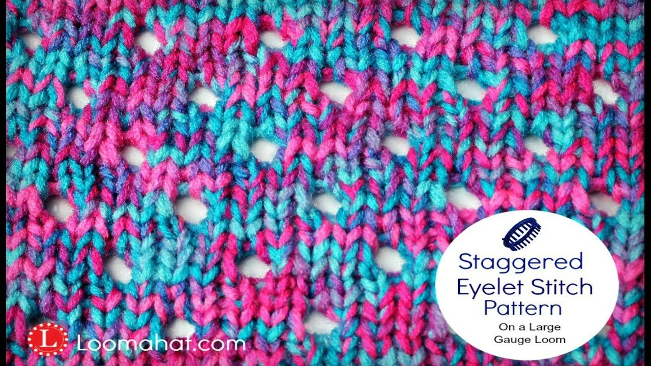 Staggered Eyelet For The Large Gauge Loom Like Knifty Knitter Loops