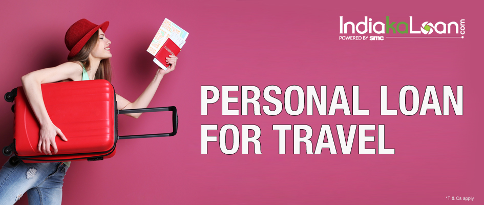 How To Easily Get A Personal Loan For Travel In 2020 Personal Loans Aadhar Card Travel Loan
