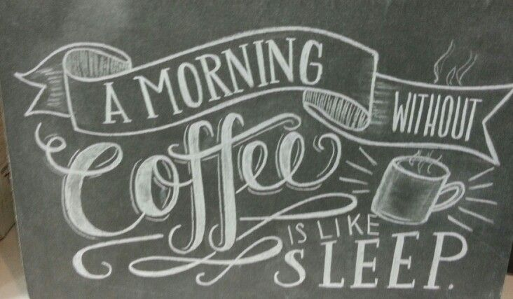 A morning without coffee is like sleep.