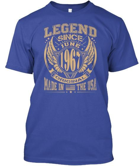 1967 Years Old Legend Since June 1967 Birthday Gift T